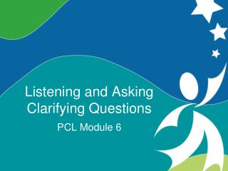 Listening and Asking Clarifying Questions