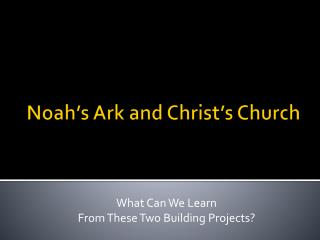 Noah�s Ark and Christ�s Church