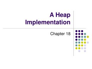 A Heap Implementation