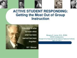 ACTIVE STUDENT RESPONDING: Getting the Most Out of Group Instruction