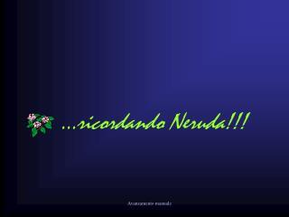 ricordando Neruda