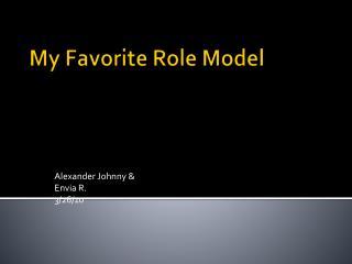My Favorite Role Model