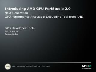 Introducing AMD GPU PerfStudio 2.0