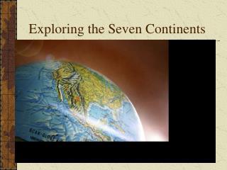 Exploring the Seven Continents