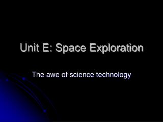 Unit E: Space Exploration