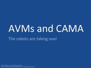 AVMs and CAMA