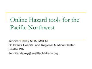 Online Hazard tools for the Pacific Northwest