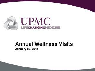 Annual Wellness Visits January 25, 2011
