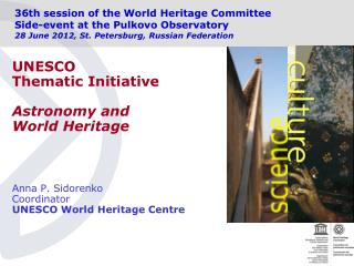 UNESCO  Thematic Initiative Astronomy and World Heritage Anna P. Sidorenko