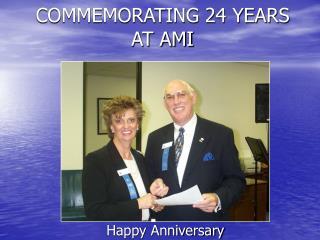 COMMEMORATING 24 YEARS AT AMI