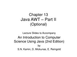 Chapter 13 Java AWT – Part  II (Optional)