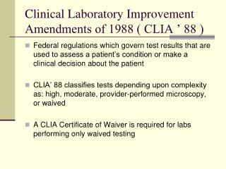 Clinical Laboratory Improvement Amendments of 1988 ( CLIA ' 88 )