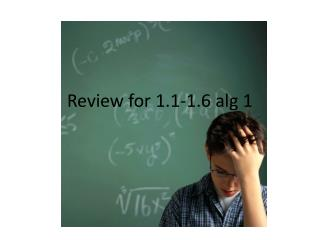Review for 1.1-1.6  alg  1