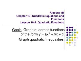 Algebra 1B Chapter 10: Quadratic Equations and Functions Lesson 10-2: Quadratic Functions