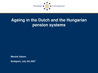 Ageing in the Dutch and the Hungarian pension systems