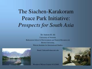 The Siachen-Karakoram  Peace Park Initiative: Prospects for South Asia