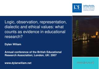 Dylan Wiliam Annual conference of the British Educational Research Association; London, UK: 2007