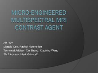 Micro-engineered multispectral MRI Contrast Agent