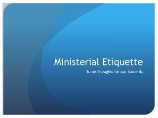 Ministerial Etiquette