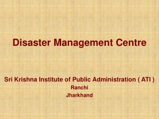 Disaster Management Centre