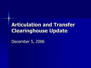 Articulation and Transfer Clearinghouse Update