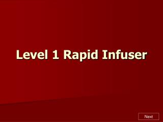 Level 1 Rapid Infuser