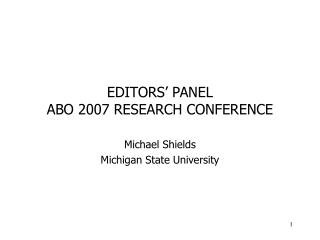 EDITORS' PANEL ABO 2007 RESEARCH CONFERENCE