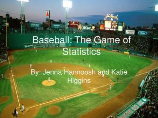 Baseball: The Game of Statistics