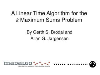 A Linear Time Algorithm for the   k Maximum Sums Problem