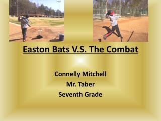Easton Bats V.S. The Combat