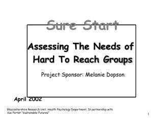 Sure Start Assessing The Needs of  Hard To Reach Groups