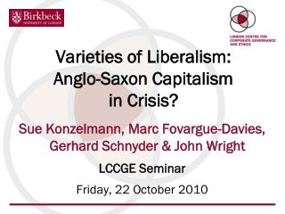 Varieties of Liberalism: Anglo-Saxon Capitalism in Crisis?
