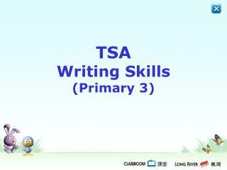 TSA  Writing Skills (Primary 3)