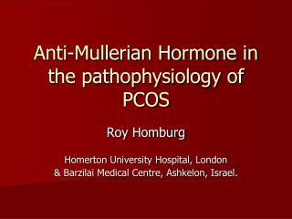 Anti-Mullerian Hormone in the pathophysiology of PCOS