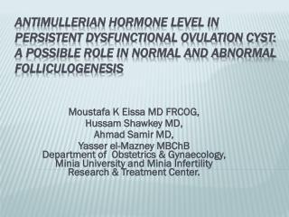 Moustafa K  Eissa  MD FRCOG,  Hussam Shawkey  MD,  Ahmad  Samir MD,