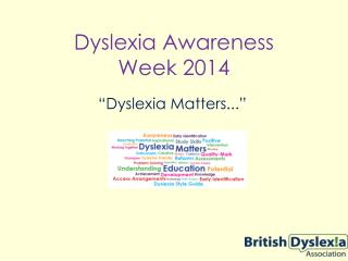 Dyslexia Awareness  Week 2014