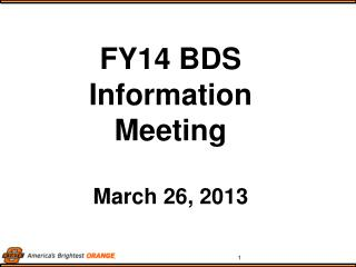 FY14 BDS Information Meeting March 26, 2013