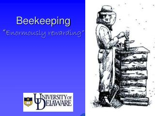 "Beekeeping "" Enormously rewarding"""