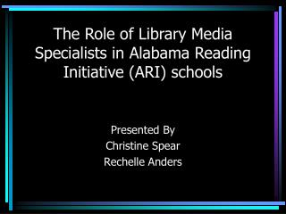 The Role of Library Media Specialists in Alabama Reading Initiative (ARI) schools