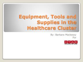 Equipment, Tools and Supplies in the  Healthcare Cluster