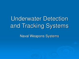 Underwater Detection and Tracking Systems
