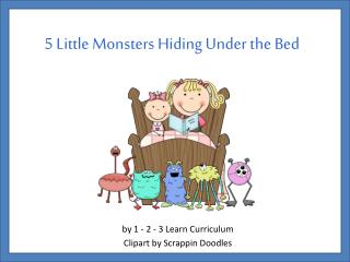 5 Little Monsters Hiding Under the Bed