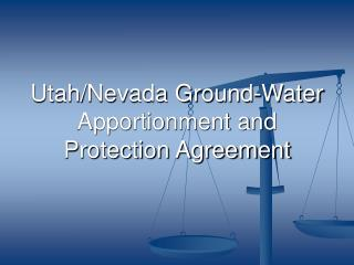 Utah/Nevada Ground-Water Apportionment and Protection Agreement