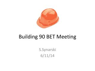 Building 90 BET Meeting