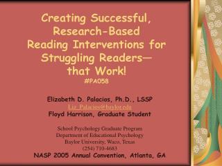 Elizabeth D. Palacios, Ph.D., LSSP Liz_Palacios@baylor Floyd Harrison, Graduate Student
