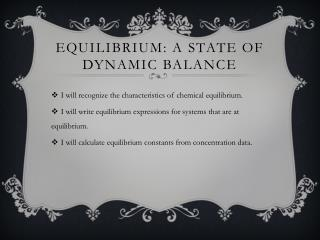 Equilibrium: A state of dynamic balance