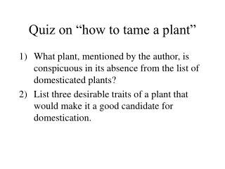 "Quiz on ""how to tame a plant"""