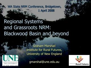 Regional Systems  	and Grassroots NRM: 	Blackwood Basin and beyond