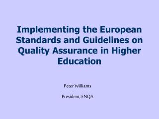Implementing the European Standards and Guidelines on Quality Assurance in Higher Education