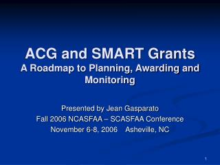 ACG and SMART Grants A Roadmap to Planning, Awarding and Monitoring